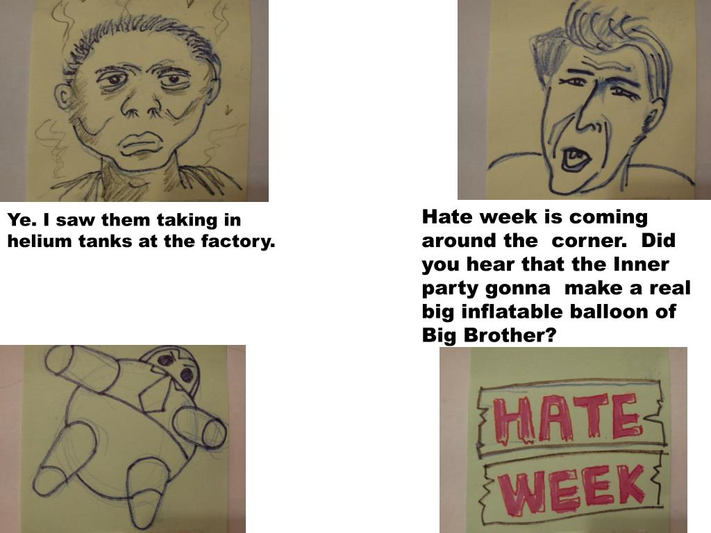 Hate week is coming around the  corner.  Did you hear that the Inner party gonna  make a real big inflatable balloon of Big Brother?