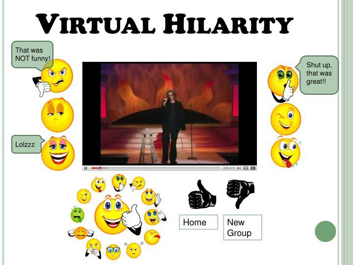 Virtual Hilarity