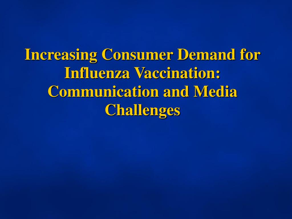 Increasing Consumer Demand for Influenza Vaccination: