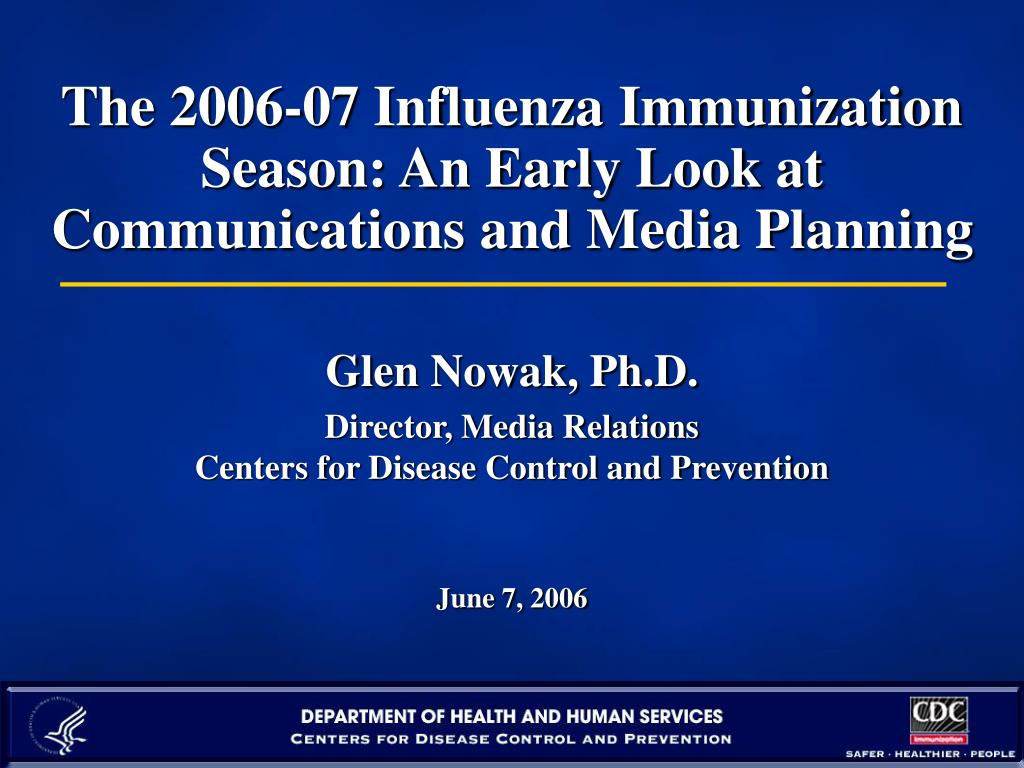 The 2006-07 Influenza Immunization Season: An Early Look at  Communications and Media Planning