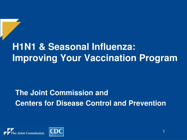 H1n1 seasonal influenza improving your vaccination program