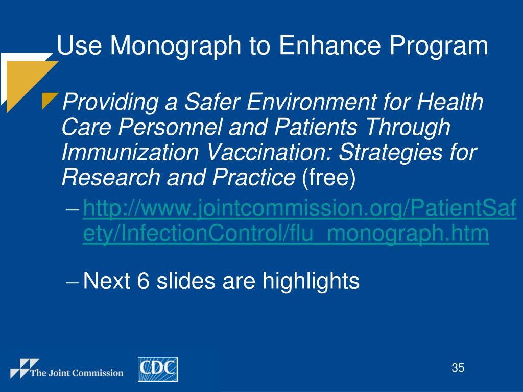 Use Monograph to Enhance Program