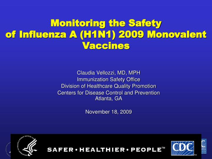 Monitoring the safety of influenza a h1n1 2009 monovalent vaccines l.jpg