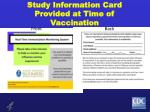 study information card provided at time of vaccination