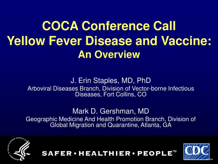 Coca conference call yellow fever disease and vaccine an overview
