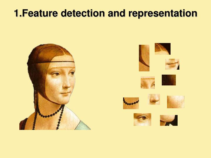 1.Feature detection and representation