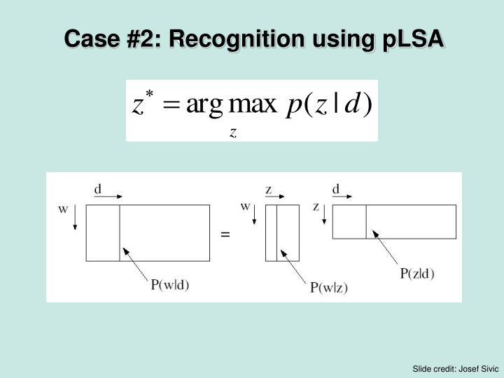 Case #2: Recognition using pLSA