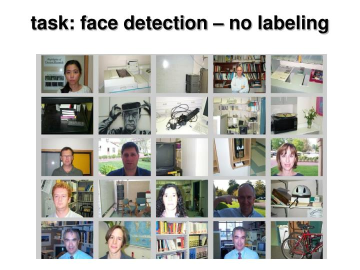 task: face detection – no labeling