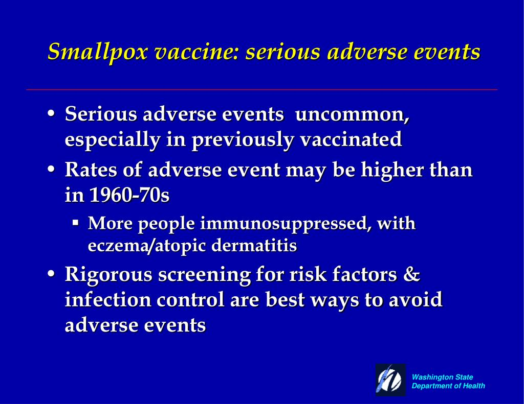 Smallpox vaccine: serious adverse events