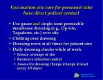 vaccination site care for personnel who have direct patient contact
