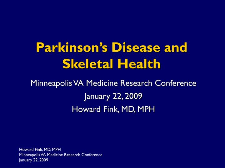 Parkinson s disease and skeletal health l.jpg