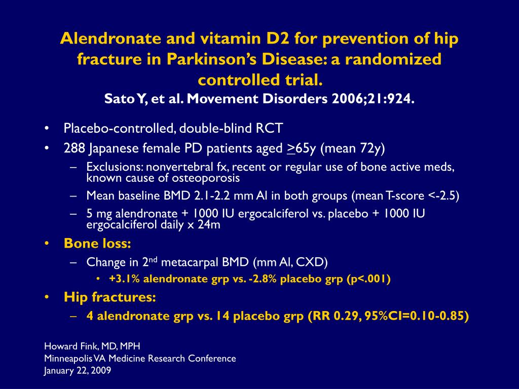 Alendronate and vitamin D2 for prevention of hip fracture in Parkinson's Disease: a randomized controlled trial.