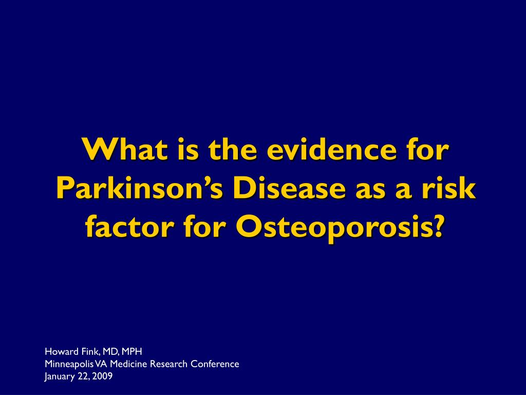 What is the evidence for Parkinson's Disease as a risk factor for Osteoporosis?