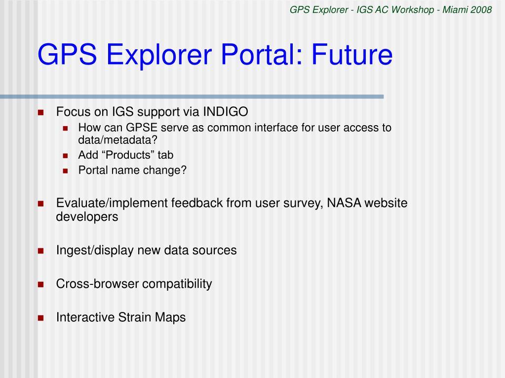 GPS Explorer - IGS AC Workshop - Miami 2008