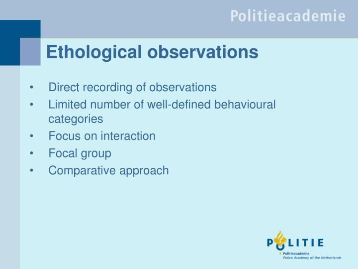 Ethological observations