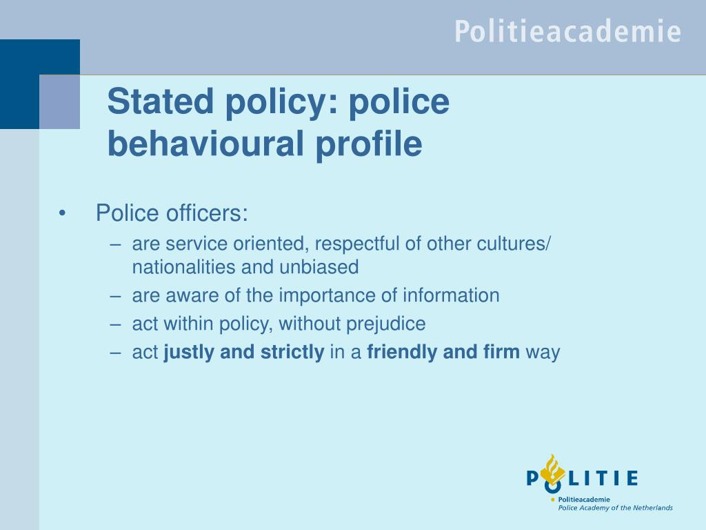 Stated policy: police behavioural profile