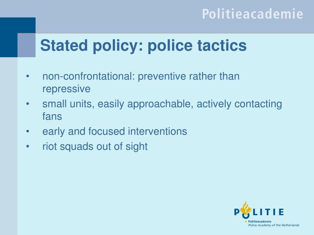 Stated policy: police tactics