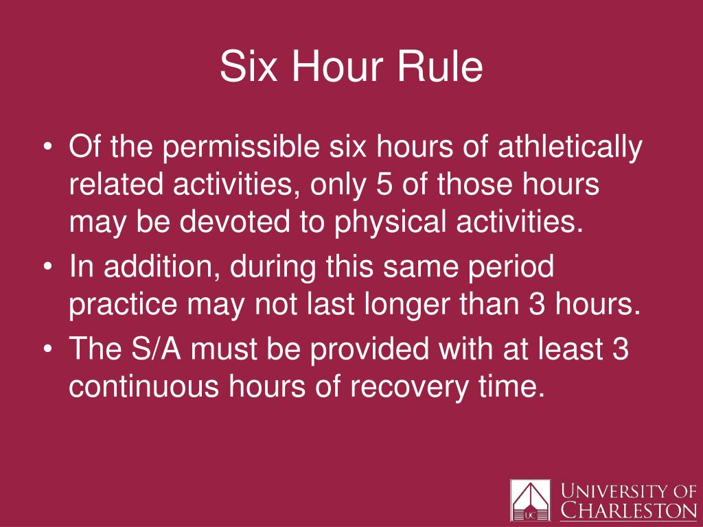 Six Hour Rule