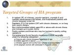 targeted groups of ha program