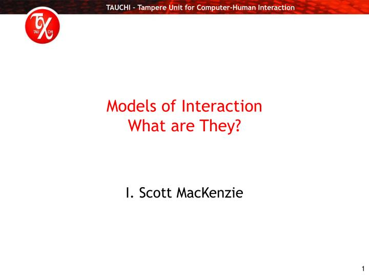 Models of interaction what are they l.jpg
