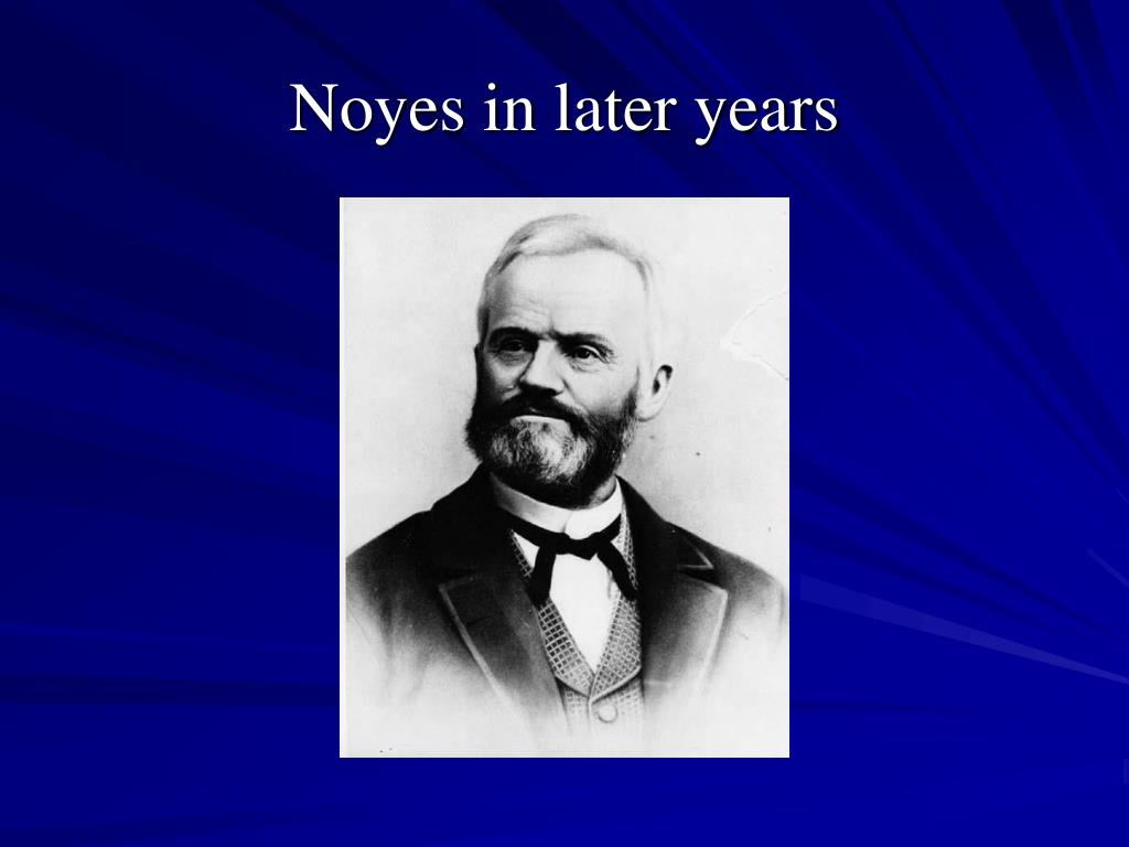 Noyes in later years