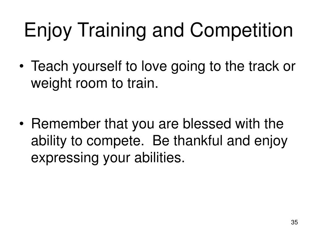 Enjoy Training and Competition