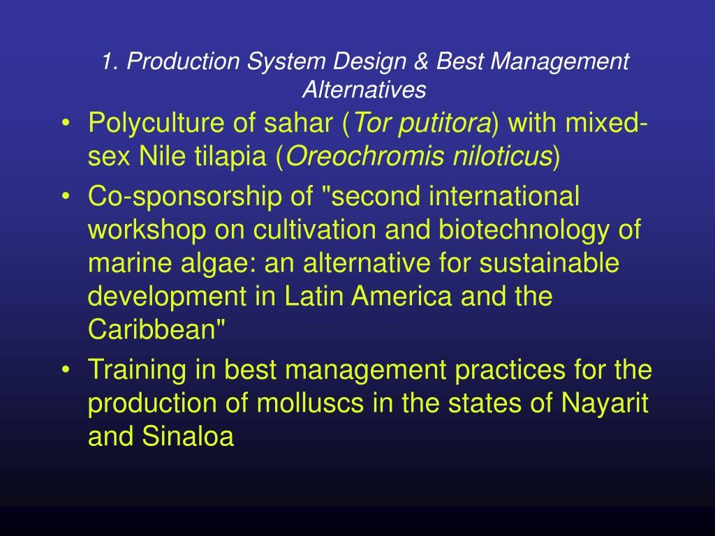 1. Production System Design & Best Management Alternatives
