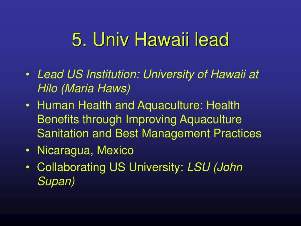 5. Univ Hawaii lead