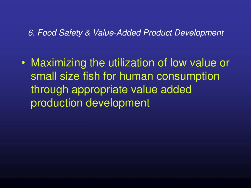 6. Food Safety & Value-Added Product Development