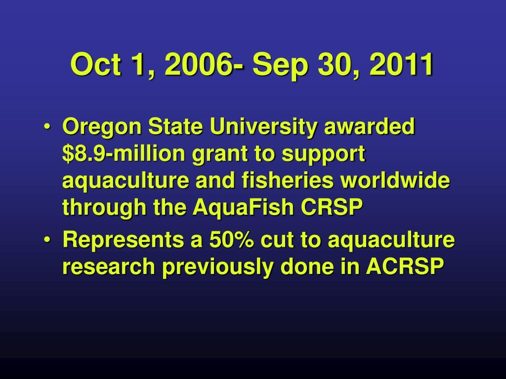 Oct 1, 2006- Sep 30, 2011