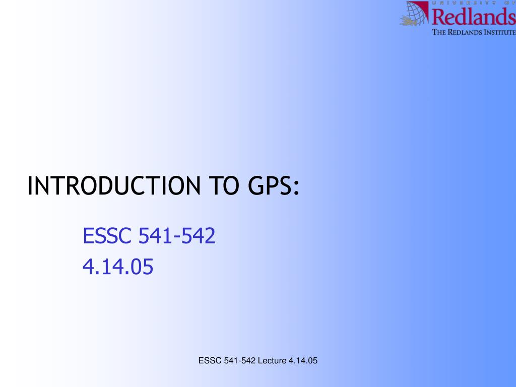 INTRODUCTION TO GPS: