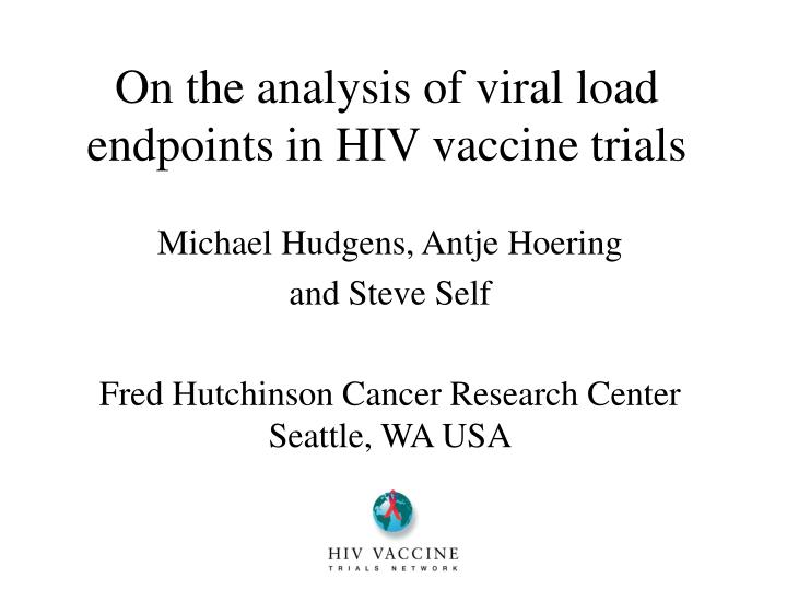 On the analysis of viral load endpoints in hiv vaccine trials l.jpg
