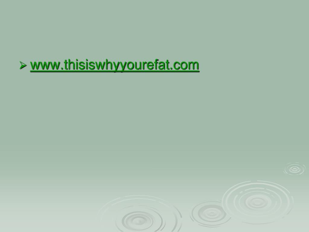 www.thisiswhyyourefat.com