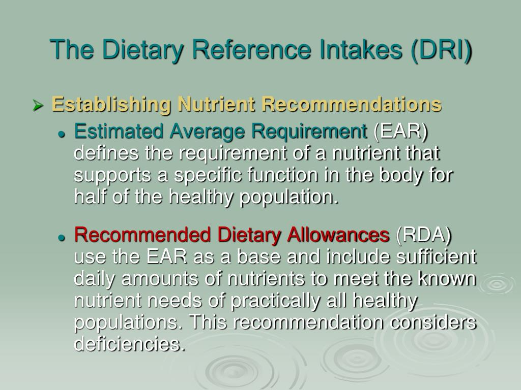 The Dietary Reference Intakes (DRI)