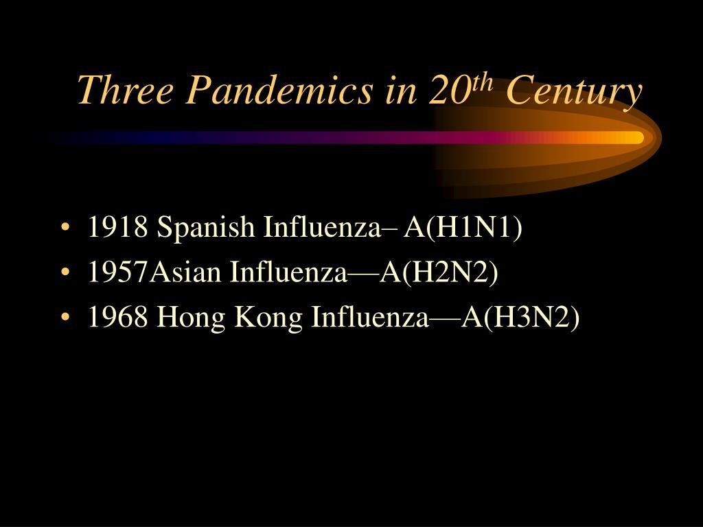 Three Pandemics in 20