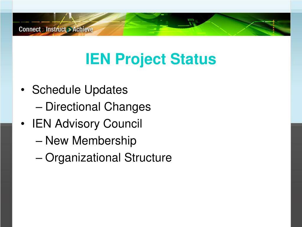 IEN Project Status