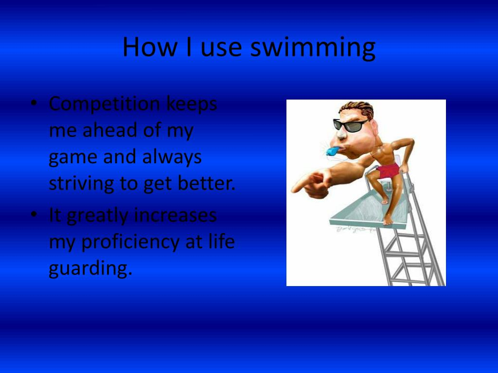 How I use swimming