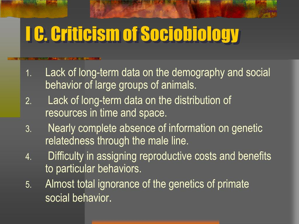 I C. Criticism of Sociobiology