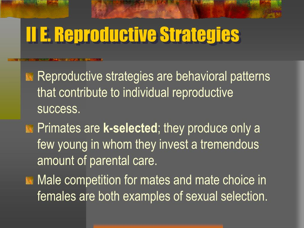 II E. Reproductive Strategies