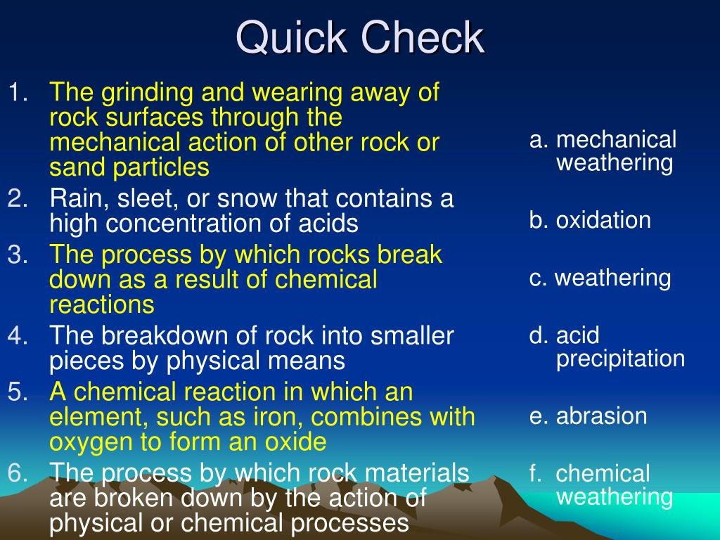 The grinding and wearing away of rock surfaces through the mechanical action of other rock or sand particles