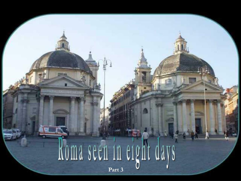 Roma seen in eight days