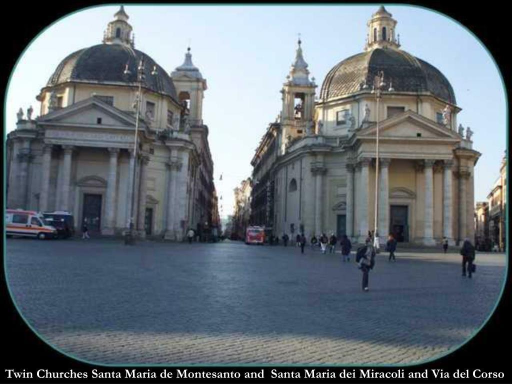 Twin Churches Santa Maria de Montesanto and  Santa Maria dei Miracoli and Via del Corso