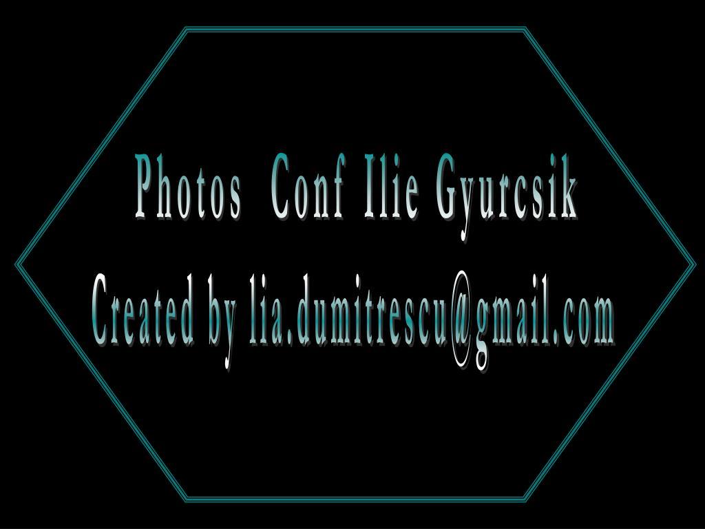 Photos  Conf Ilie Gyurcsik