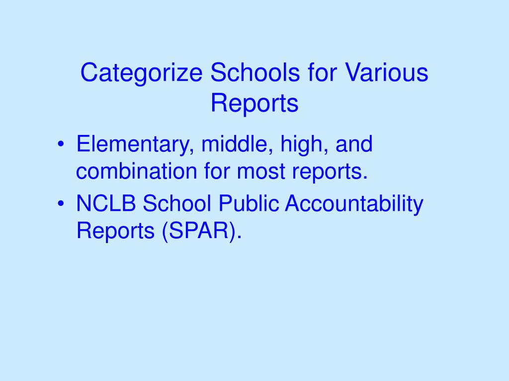 Categorize Schools for Various Reports