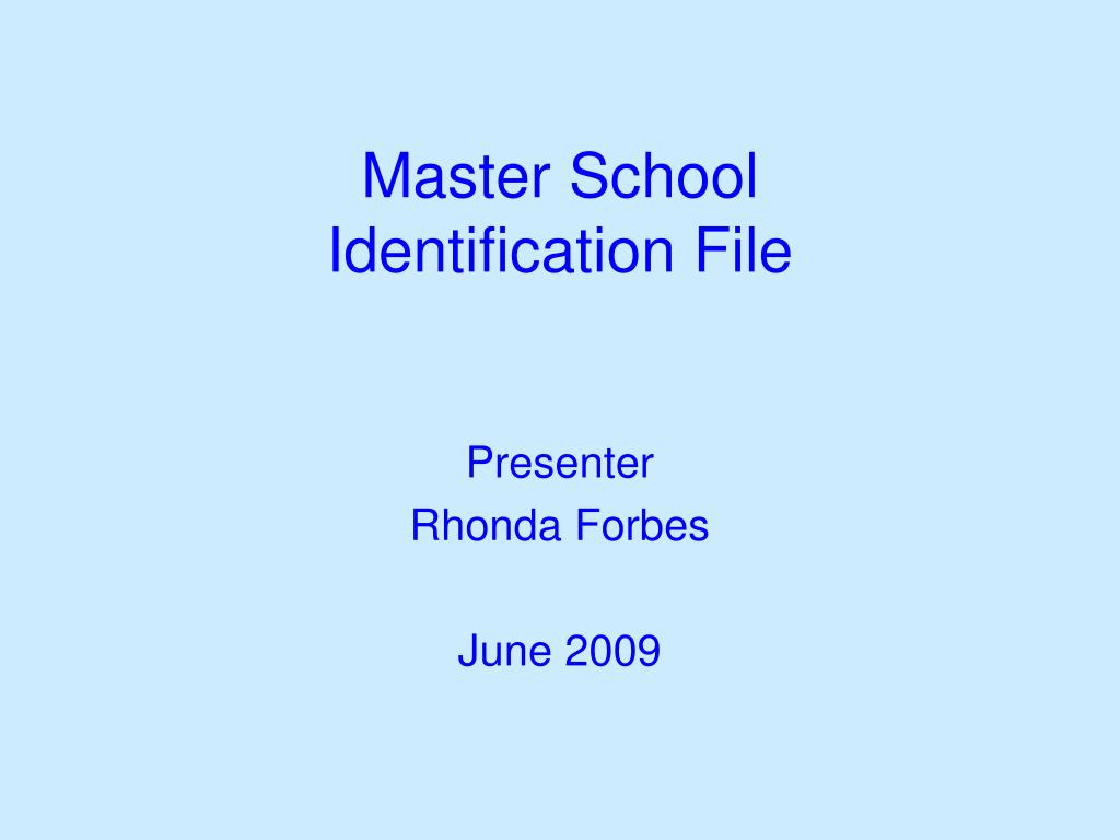 Master School Identification File