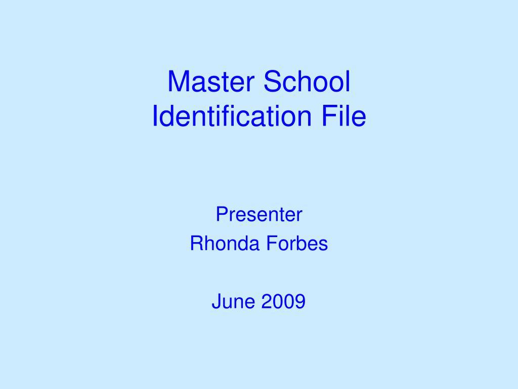 master school identification file