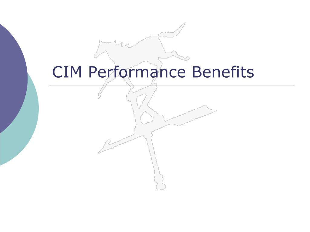 CIM Performance Benefits