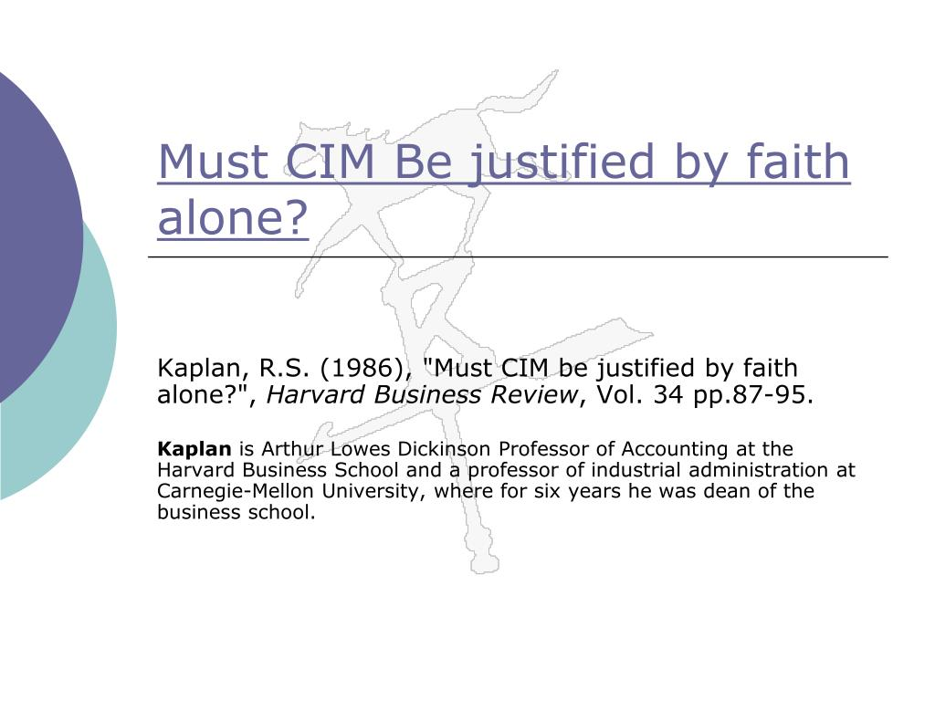Must CIM Be justified by faith alone?
