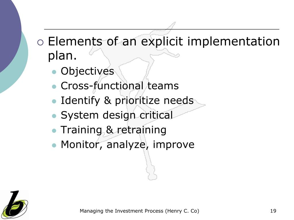 Elements of an explicit implementation plan.