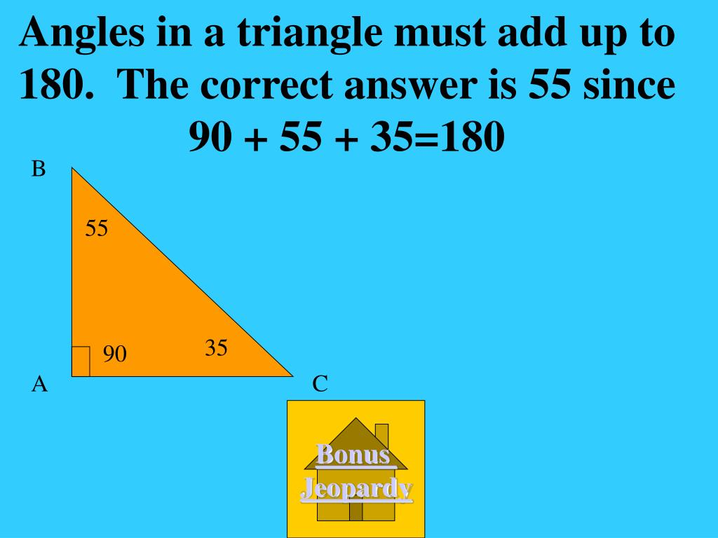 Angles in a triangle must add up to 180.  The correct answer is 55 since 90 + 55 + 35=180